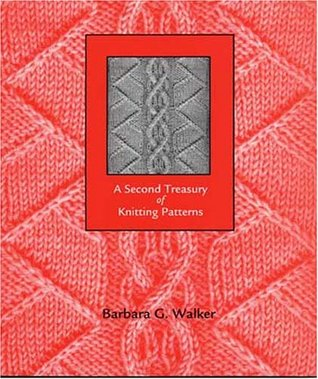 A Second Treasury of Knitting Patterns by Barbara G. Walker