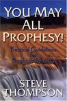 You May All Prophesy: Practical Guidelines for Prophetic Ministry