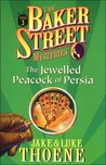 The Jewelled Peacock of Persia (The Baker Street Mysteries)