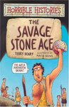 The Savage Stone Age by Terry Deary