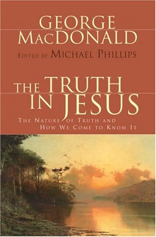 The Truth in Jesus: The Nature of Truth and How We Come to Know It