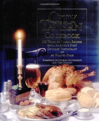City Tavern Cookbook by Walter Staib