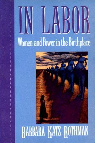 In Labor: Women and Power in the Birthplace