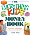 The Everything Kids' Money Book: From Saving to Spending to Investing - Learn All About Money! (Everything Kids Series)