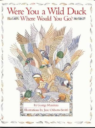 Were You a Wild Duck, Where Would You Go?