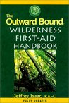 The Outward Bound Wilderness First-Aid Handbook, New and Revised