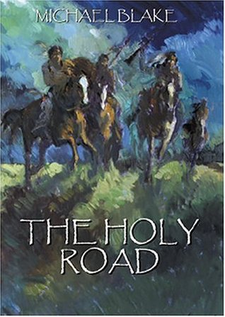 The Holy Road by Michael Blake