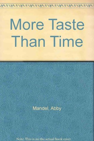 More Taste Than Time by Abby Mandel
