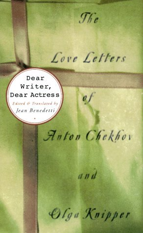Dear Writer, Dear Actress: The Love Letters of Anton Chekhov & Olga Knipper
