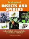Encyclopedia of Insects and Spiders: An Essential Guide to Insects and Spiders of North America and the World