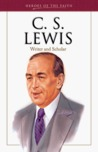 C. S. Lewis: Writer and Scholar (Heroes of the Faith)