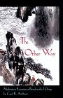 The Other Way: Meditations Based on the I Ching