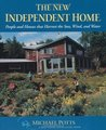 The New Independent Home: People and Houses That Harvest the Sun