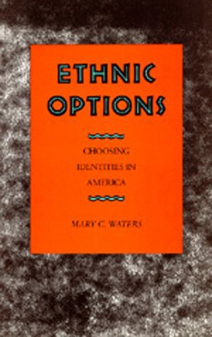 Ethnic Options by Mary C. Waters
