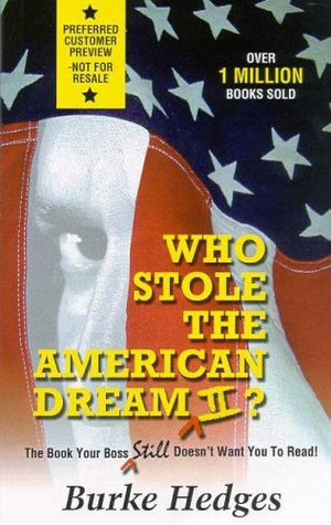 Who Stole the American Dream II: The Book Your Boss Still Doesn't Want You to Read!