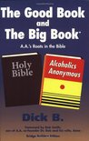 The Good Book and the Big Book: A.A.'s Roots in the Bible (Bridge Builders Edition)