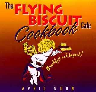 The Flying Biscuit Cafe Cookbook: Breakfast and Beyond