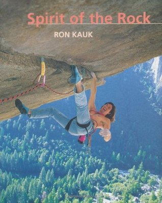 Spirit of the Rock by Ron Kauk