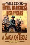 Until Darkness Disappears (A Saga of Texas)