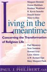 Living in the Meantime: Concerning the Transformation of Religious Life