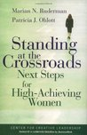 Standing at the Crossroads: Next Steps for High Achieving Women: Next Steps for High-achieving Women
