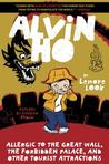 Allergic to the Great Wall, the Forbidden Palace, and Other Tourist Attractions (Alvin Ho, #6)