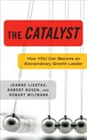 The Catalyst: How You Can Become an Extraordinary Growth Leader (Kindle Edition)