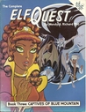 The Complete Elfquest: Book 3: Captives of Blue Mountain (Elfquest #3)