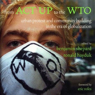 From ACT UP to the WTO by Benjamin Shepard
