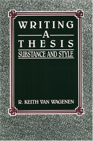 Writing a Thesis: Substance and Style