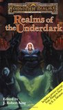 Realms of the Underdark (Forgotten Realms: Anthologies, #4)