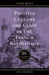 Politics, Culture, and Class in the French Revolution