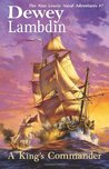 A King's Commander (Alan Lewrie, #7)