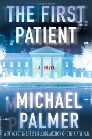 The First Patient by Michael Palmer