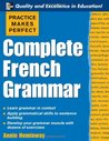 Practice Makes Perfect: Complete French Grammar (Practice Makes Perfect Series)