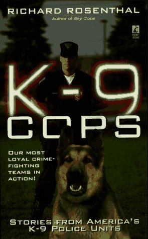 K-9 Cops: Stories from America's K-9 Police Units