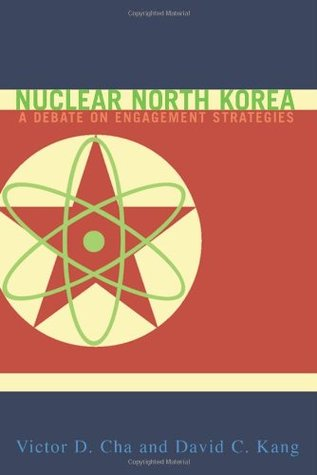 Nuclear North Korea by Victor Cha