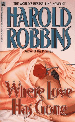 Where Love Has Gone by Harold Robbins