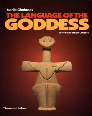 The Language of the Goddess by Marija Gimbutas