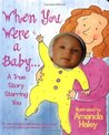 When You Were a Baby: Highlights of Your First Twelve Months