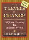 The 7 Levels of Change: Different Thinking for Different Results