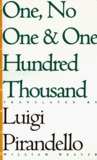 One, No One, and One Hundred Thousand by Luigi Pirandello