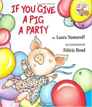 If You Give a Pig a Party by Laura Joffe Numeroff