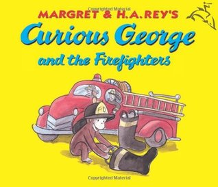Curious George and the Firefighters by Margret Rey