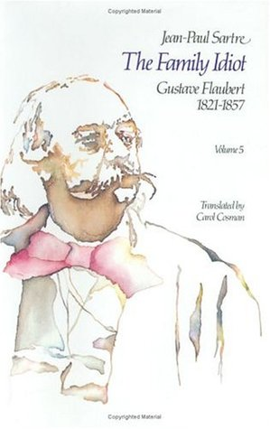 The Family Idiot 5: Gustave Flaubert 1821-1857