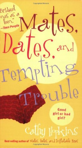 Mates, Dates, and Tempting Trouble by Cathy Hopkins