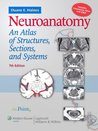 Neuroanatomy: An Atlas of Structures, Sections, and Systems