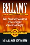 """""""BELLAMY: THE PRINCELY DEMON WHO SOUGHT PSYCHOTHERAPY"""""""