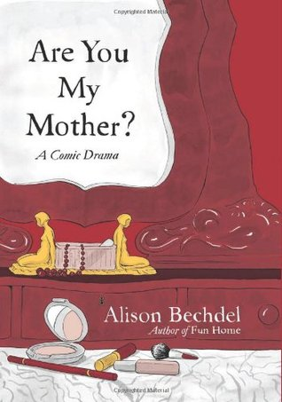 Are You My Mother? by Alison Bechdel