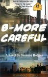 B-More Careful by Shannon Holmes